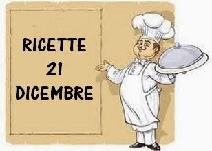 21 dicembre ricette