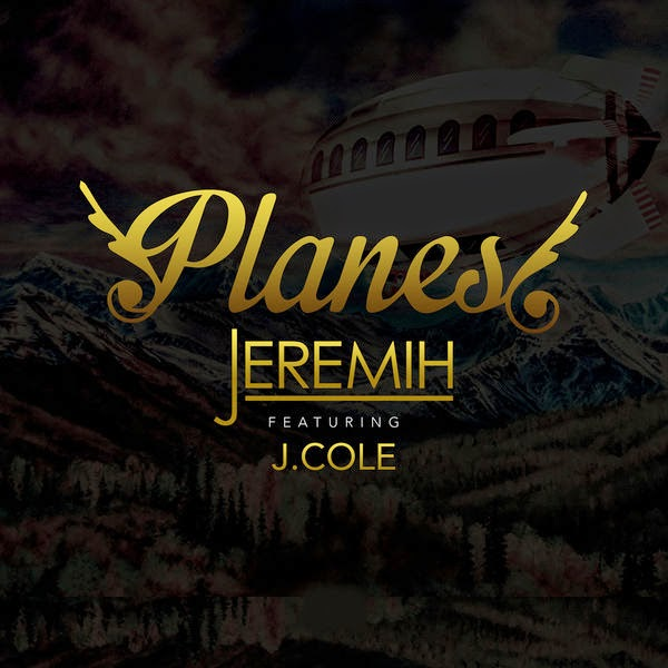 Jeremih Ft. J. Cole – Planes (Lyrics)