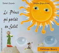 """Le Prince qui parlait au soleil""  EDITIONS HENRY"