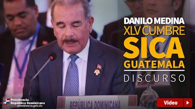 Danilo Medina en la XLV Cumbre de Jefes de Estado y de Gobierno del SICA 2015