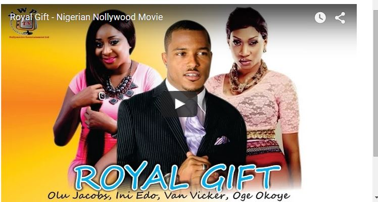 Watch Or Download Royal Gift Nigerian Latest Movie | Nigerian ...