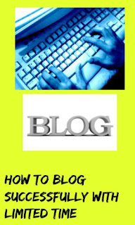 How To Blog Successfully With Limited Time
