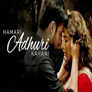 Hamari Adhuri Kahani Lyrics (Title Song) - Arijit Singh