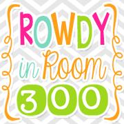 Rowdy in Room 300
