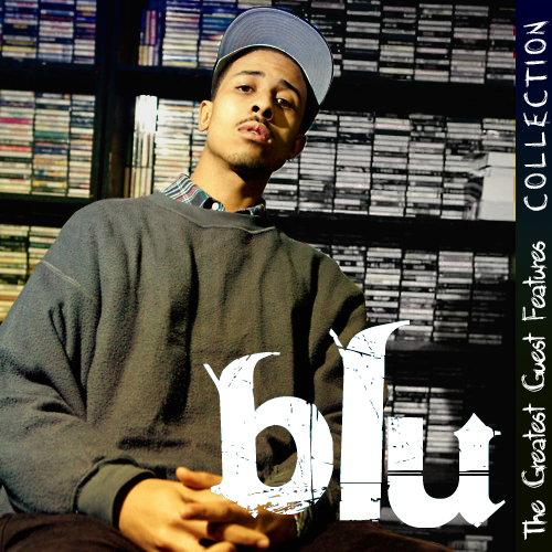 Blu – The Greatest Guest Features Collection (4-Mixtape Set)