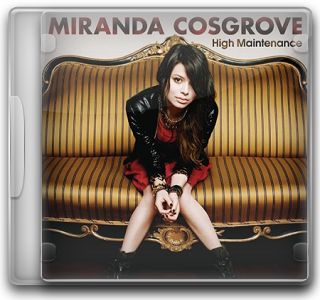 CD Miranda Cosgrove – High Maintenance (2011)