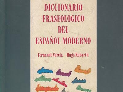 Diccionario Fraseológico del Español Moderno