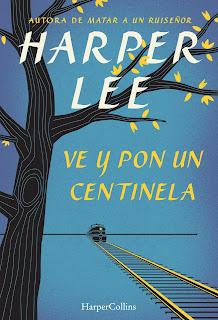 Ranking semanal. Número 3: Ve y pon un centinela, de Harper Lee.