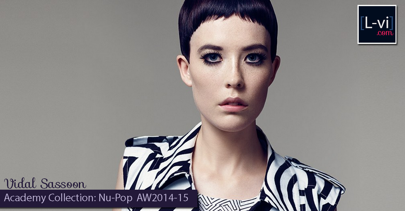 [Cabello] Vidal Sassoon's Hairstyles for the season: Nu-Pop AW2014/15  L-vi.com