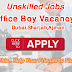 Office boy Jobs In Dubai | Abu Dhabi | Sharjah | Ajman