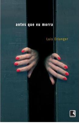 Antes-Que-Eu-Morra-Luiz-Erlanger