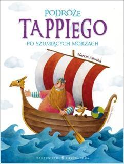 Marcin Mortka. Podróże Tappiego po Szumiących Morzach.