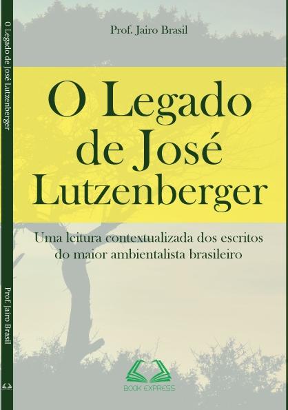 O LEGADO DE JOSÉ LUTZENBERGER
