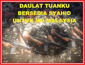 DAULAT TUANKU, UNTUK MU MALAYSIA BERSEDIA SYAHID
