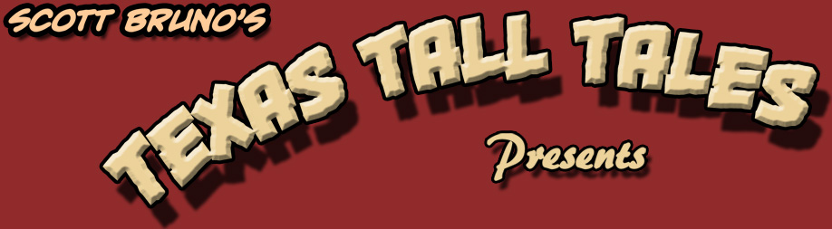 Scott Bruno's Texas Tall Tales
