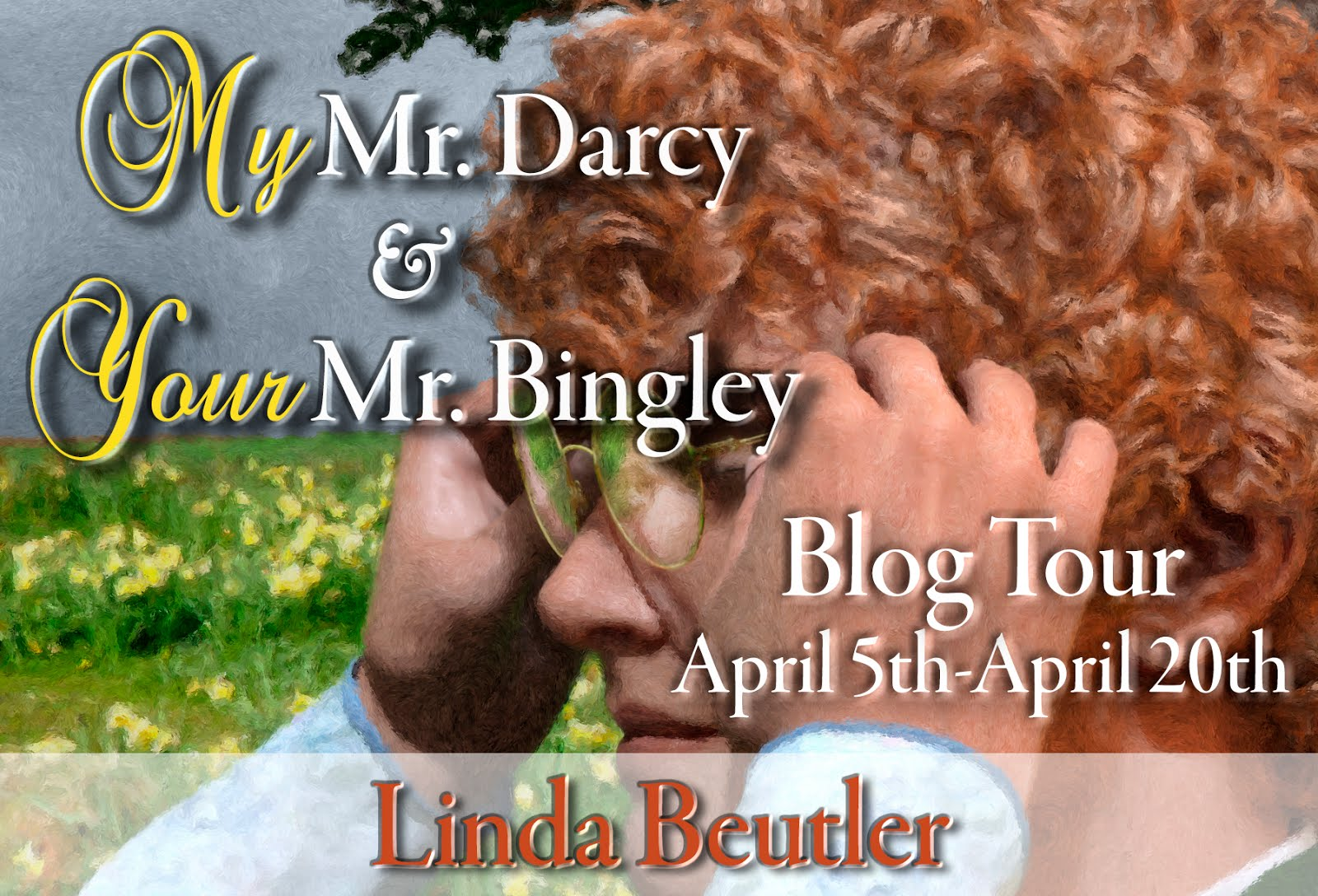 My Mr. Darcy and Your Mr. Bingley Tour