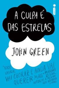 Joana leu: A culpa é das estrelas, de John Green