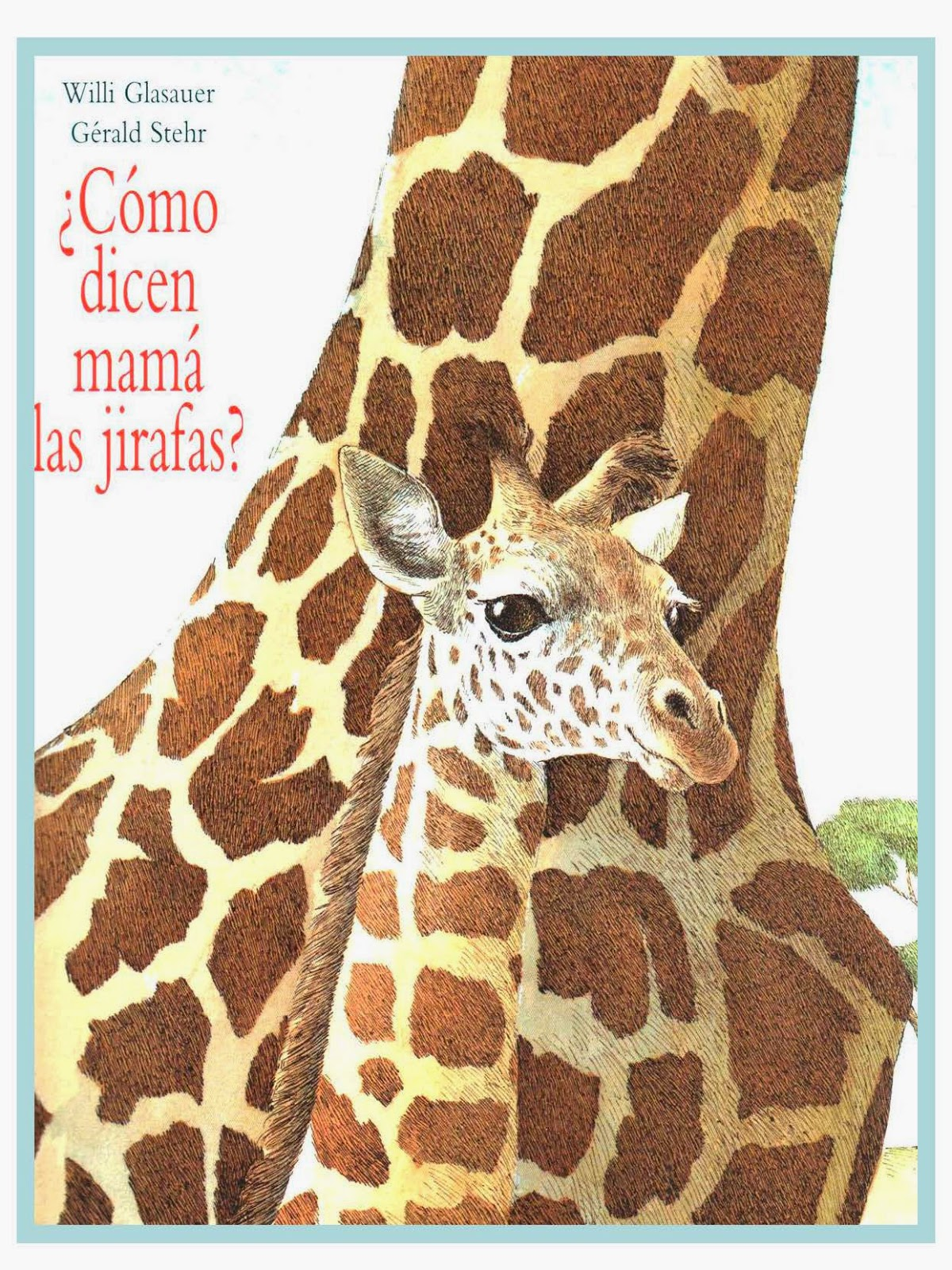 issuu.com/asuncioncabello/docs/como_dicen_mama_las_jirafas?e=1617168/7608841