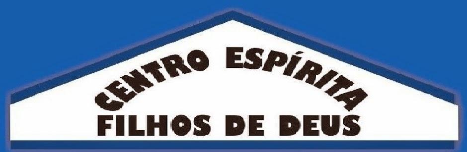 CENTRO ESPÍRITA FILHOS DE DEUS