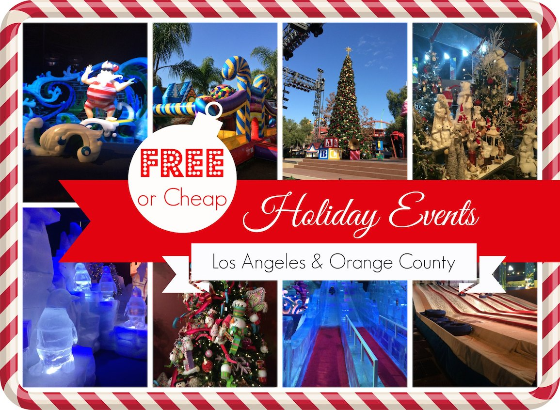 Cheap and FREE Holiday Events: Los Angeles and Orange County 2015 ...