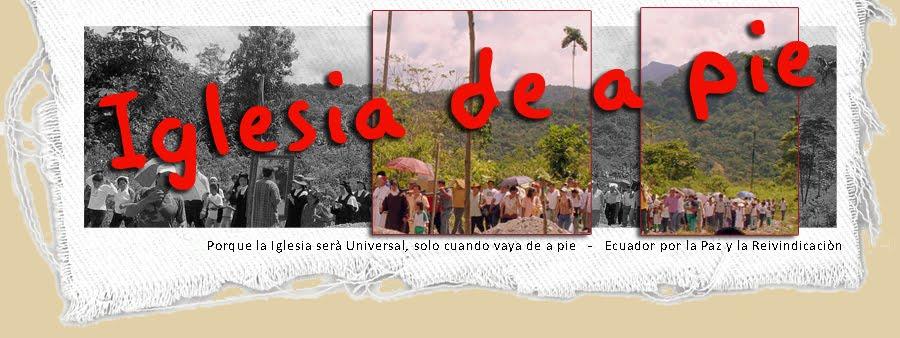 IGLESIA DE A PIE - Ecuador por la paz y la reivindicación