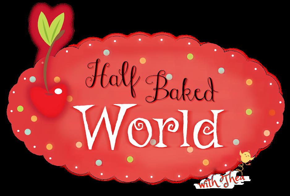 Half Baked World