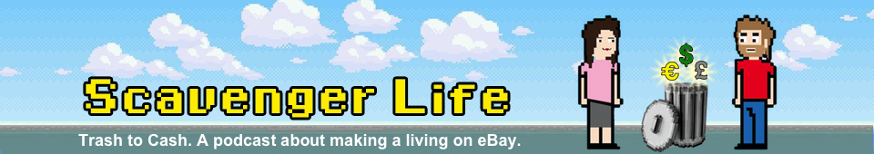 Scavenger Life: Trash to Cash. A podcast about making a living on eBay.