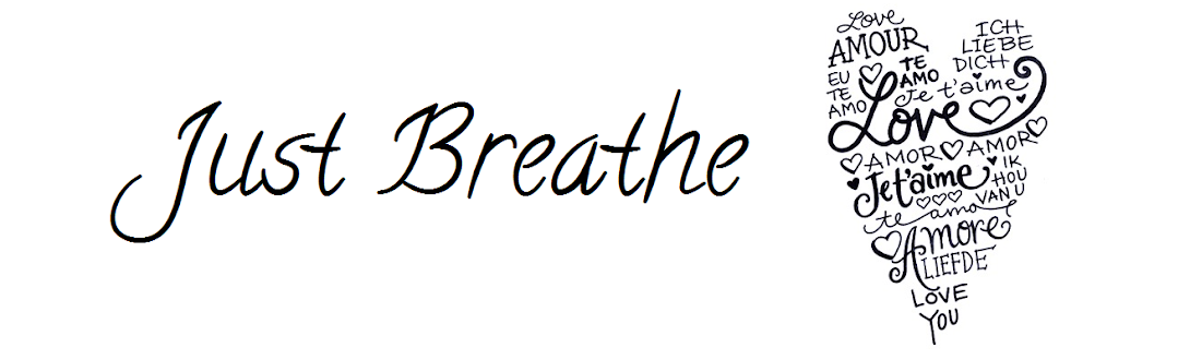 Just Breathe ♥