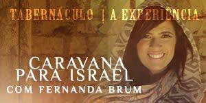 CARAVANA PARA ISRAEL COM FERNANDA BRUM