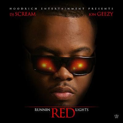 Jon_Geezy-Runnin_Red_Lights_(Hosted_By_DJ_Scream)-(Bootleg)-2011