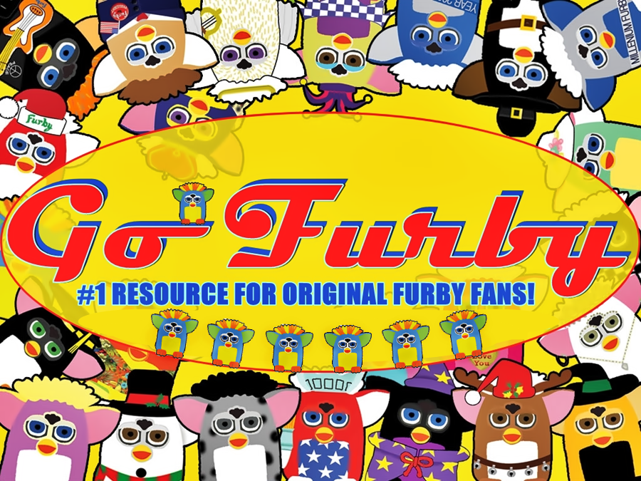 GO FURBY - #1 Resource For Original Furby Fans!