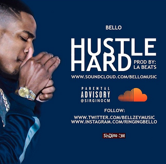 Bello - Hustle Hard produced by LA Beats