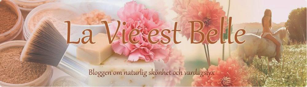 La Vie est Belle - naturlig ekologisk skönhet och vardagslyx