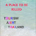 STAYING ALIVE IN THAILAND - AND AVOIDING MURDER - THE COMPLETE COMPENDIUM!