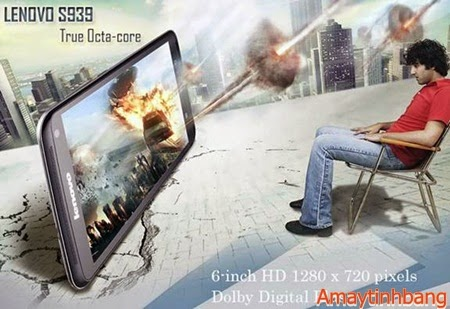Smartphone lenovo S939 chip 8 nhân