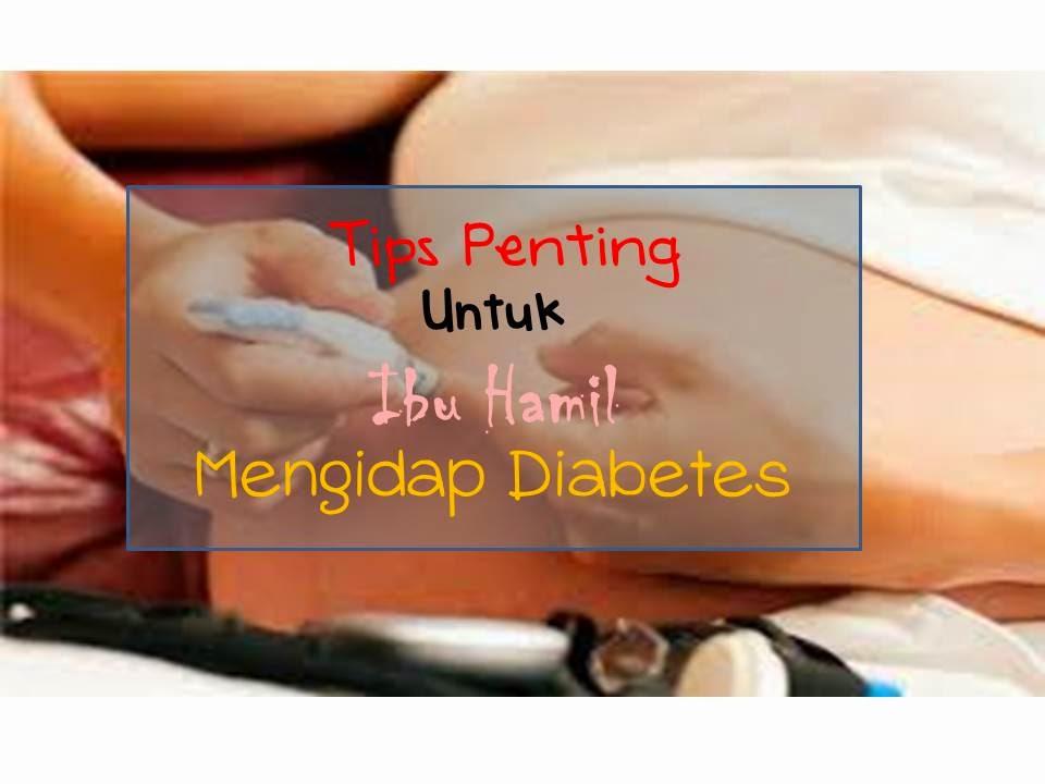 7 tips penting untuk ibu hamil yang ada diabetes