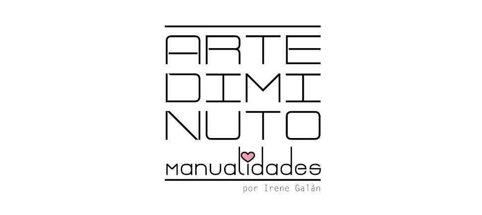 Arte Diminuto manualidades por Irene Galán
