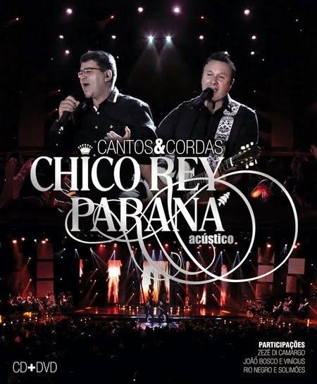 DVD Chico Rey e Paraná - Cantos e Cordas Acústico (2014)