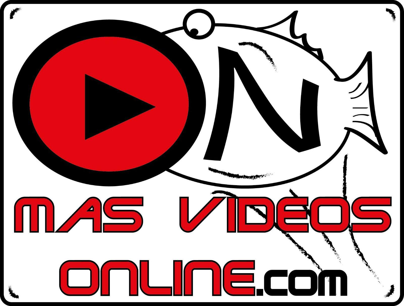 MAS VIDEOS ON-LINE