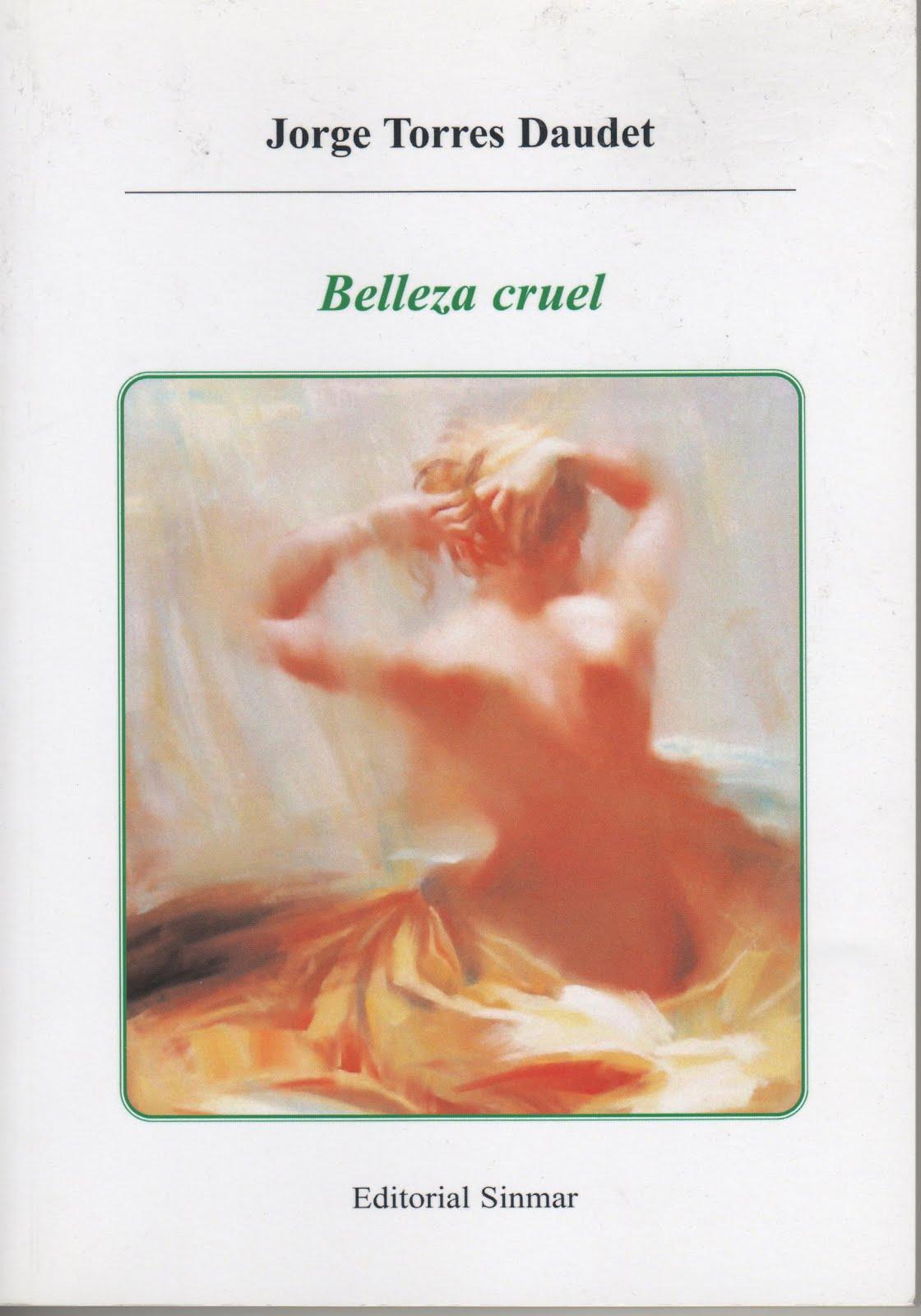 """Publicación """"Belleza cruel"""" primer libro editado de Jorge Torres"""