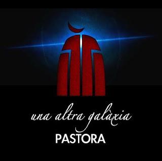 Una Altra Galàxia - Pastora