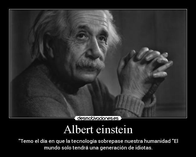 Tag Frases De Albert Einstein Tecnologia Idiotas