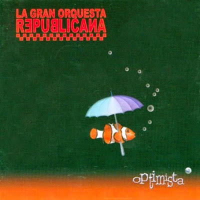 LA GRAN ORQUESTA REPUBLICANA - Optimista
