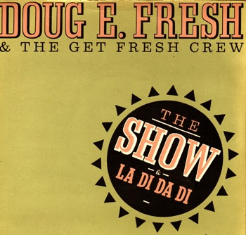 Doug E. Fresh And The Get Fresh Crew ‎– The Show / La Di Da Di (1985) (7'') (320 kbps)