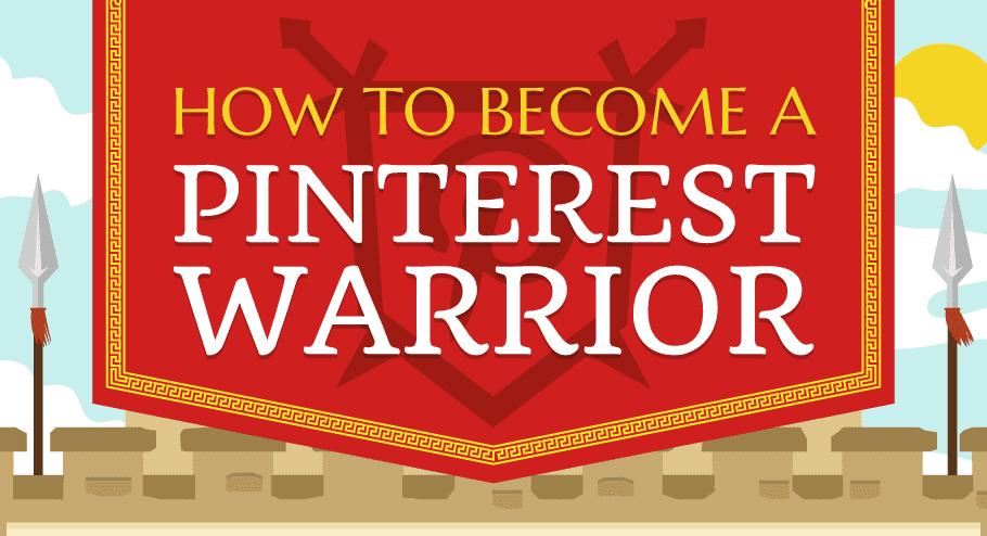 Become a Pinterest Warrior: Social Media Marketing on Pinterest - #infographic