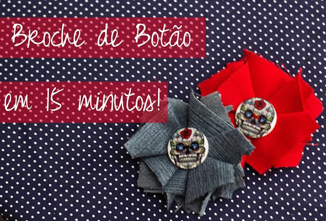 DIY - Broche de Botão em 15 minutos!