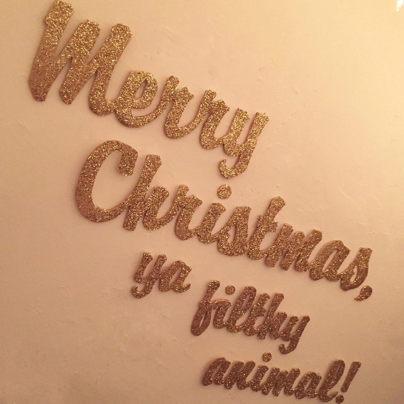 Crafty Lumberjacks: Merry Christmas, Ya Filthy Animal!
