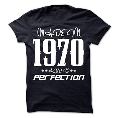Made In 1970 Age To Perfection