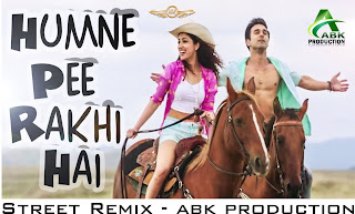 Humne-Pee-Rakhi-Hai-Sanam-Re-Abk-Production-www.indiandjremix.in