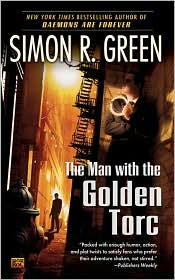 The Man with the Golden Torc by Simon Green (Secret Histories #1)